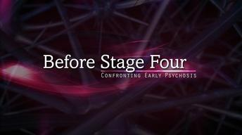 Before Stage Four: Confronting Early Psychosis