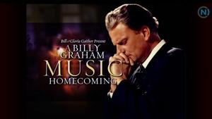 BILLY GRAHAM: MUSIC HOMECOMING