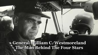William Westmoreland: The Man Behind The Four Stars