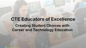 CTE Educators of Excellence Part 1