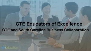 CTE Educators of Excellence Part 2