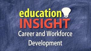 Education Insight: Workforce Development