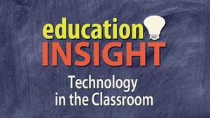 Education Insight: Technology in the classroom