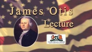The Seventh Annual James Otis Lecture