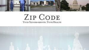 Zipcode: Your Neighborhood, Your Health