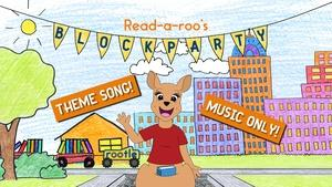 Read-a-roo's Block Party - Theme Song! (Music Only)