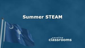 Carolina Classrooms: Summer STEAM