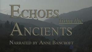 Echoes from the Ancients