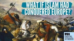What If Islam Conquered Europe?