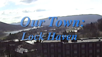 Our Town: Lock Haven June 1998