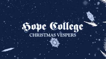 Hope College Christmas Vespers 2017
