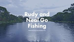 Rudy and Neal Go Fishing