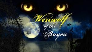 Werewolf Of The Bayou