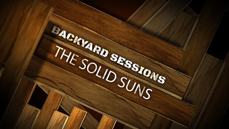 Backyard Sessions: The Solid Suns