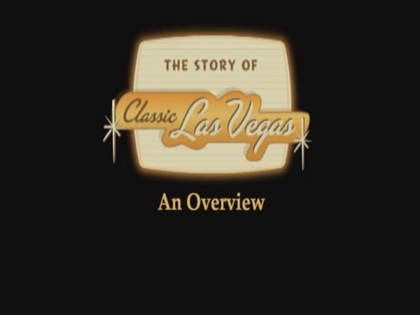 The Story of Classic Las Vegas: An Overview Promo
