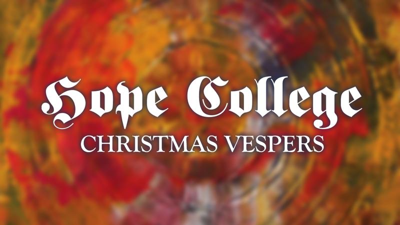 Hope College Christmas Vespers 2015