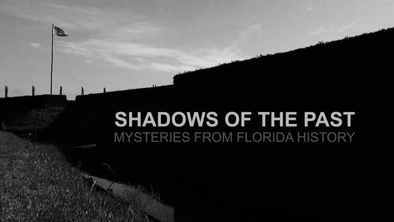 Shadows of the Past: Mysteries from Florida History