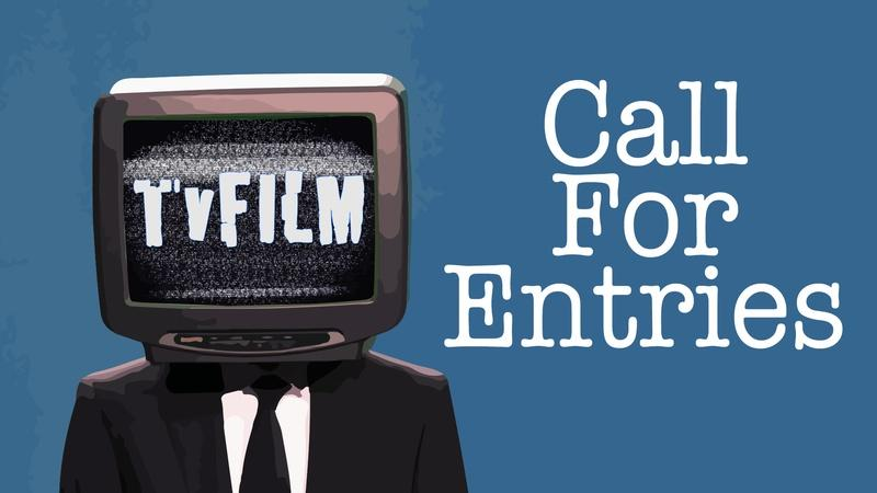 TvFilm Call for Entries
