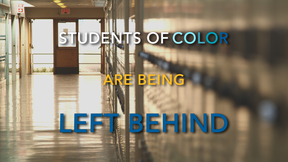 Image of Students of Color: Left Behind