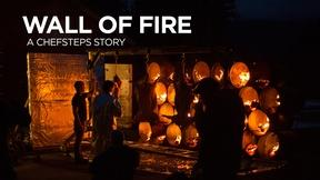 Image of Wall of Fire: A ChefSteps Story