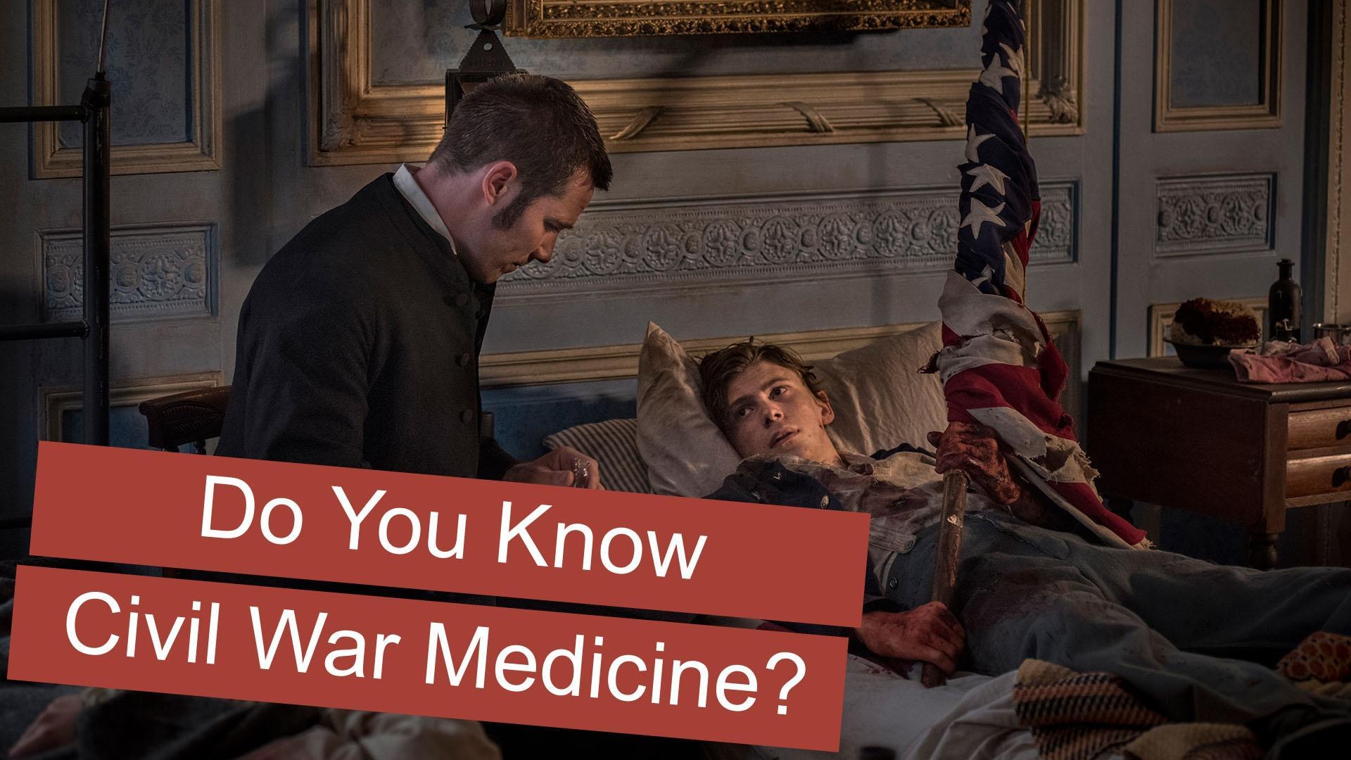 QUIZ: Civil War Medicine
