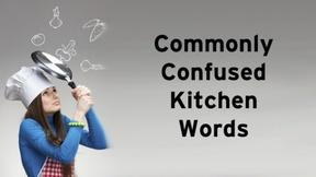 Image of Test Your Knowledge of Commonly Confused Kitchen Words