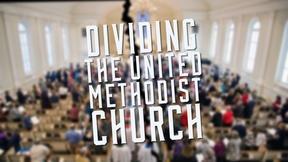 Image of Dividing The United Methodist Church