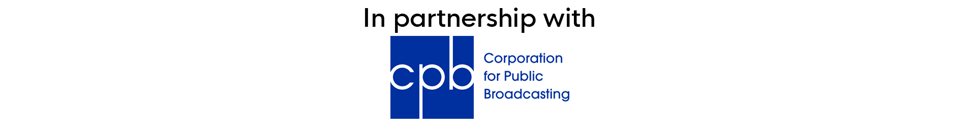 In partnership with CPB, Corporation for Public Broadcasting