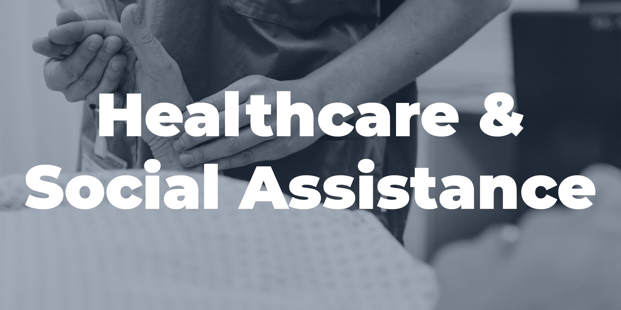 Healthcare & Social Assistance