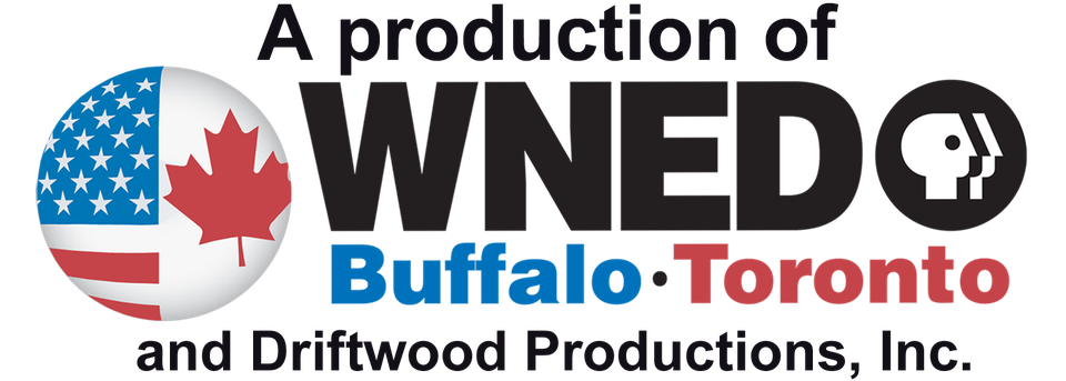 A production of WNED, Buffalo/Toronto and Driftwood Productions, Inc.