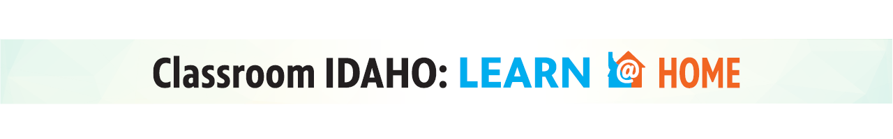 Classroom Idaho: Learn at Home