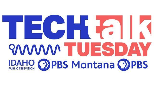 Tech Talk Tuesday - IdahoPTV and Montana PBS
