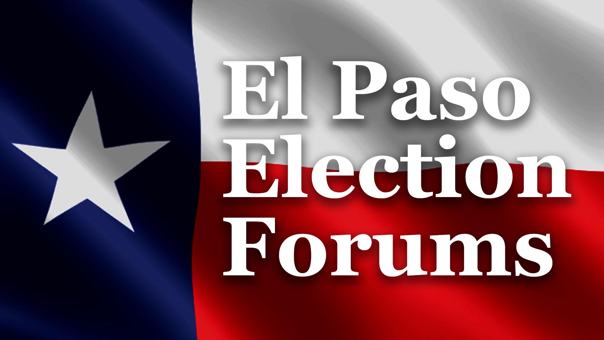 El Paso Election Forums