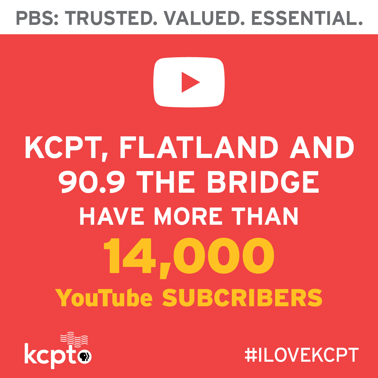 KCPT, Flatland and 90.9 the Bridge have over 14 thousand YouTube subscribers.