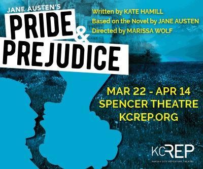 Jane Austen's Pride & Prejudice - Mar 22-Apr 14 Spencer Theatre KCREP.org