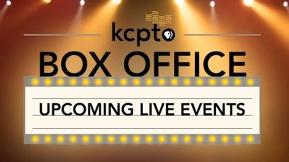 KCPT Box Office Upcoming Live Events