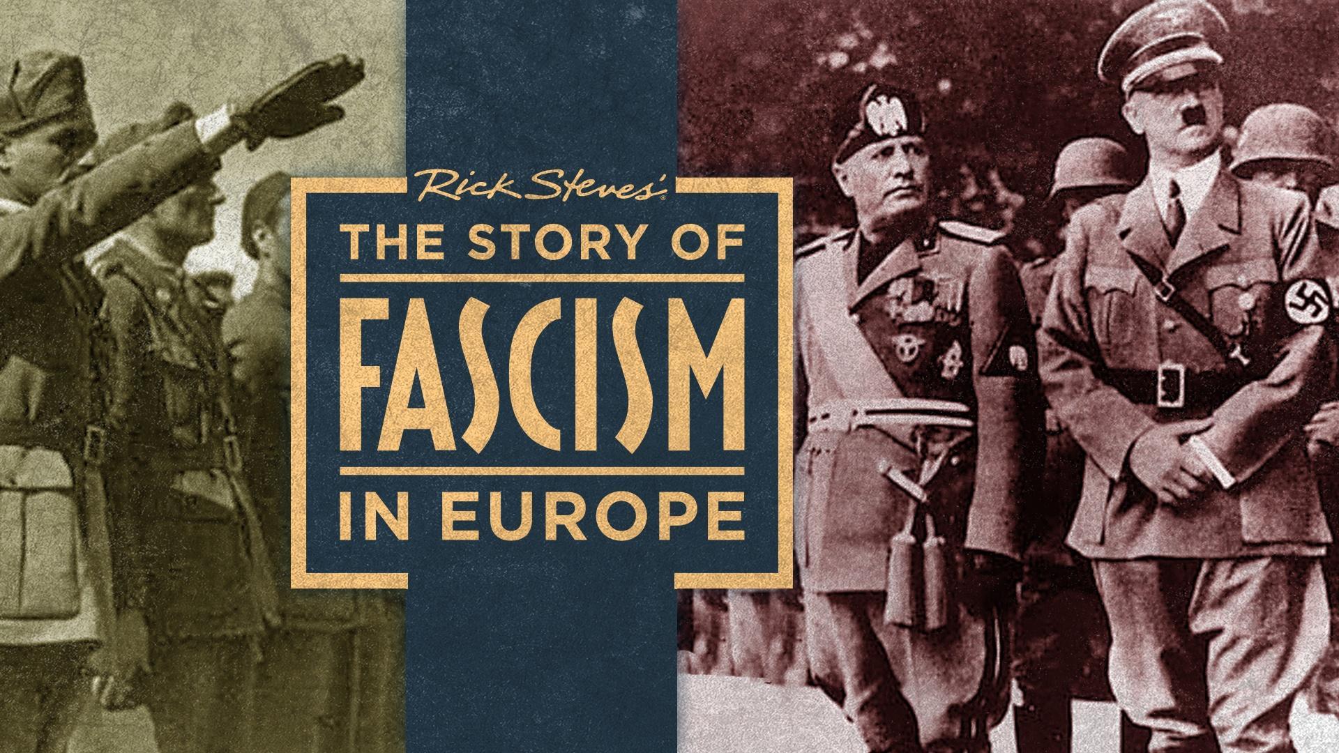 Rick Steves the story of fascism in Europe