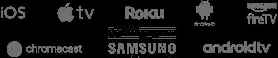 Logos - iOS, Apple TV, Roku, Android, Chromecast, Amazon fireTV, Chromecast, Samsung android tv