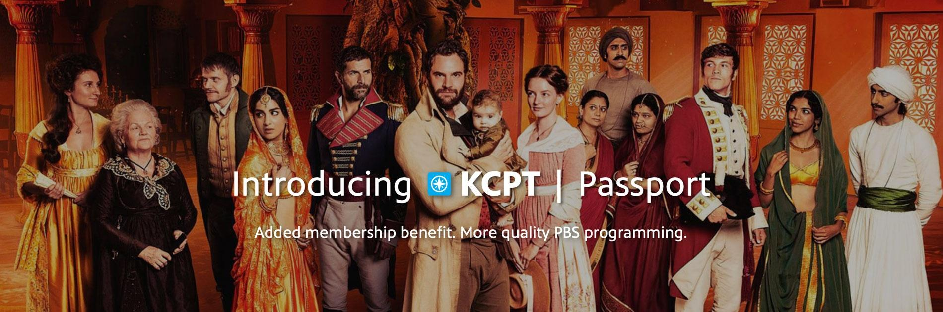 Beecham House cast - Introducing KCPT Passport - Added membership benefit. More quality PBS programming.
