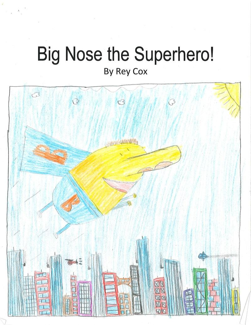 Big Nose the Superhero! by Rey Cox
