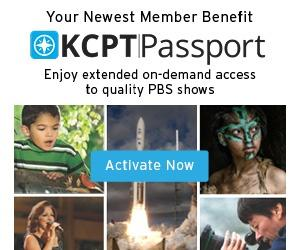 Your Newest Member Benefit KCPT Passport Enjoy Extended on demand access to quality PBS shows