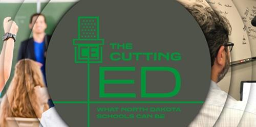 The Cutting Ed What North Dakota Schools Can Be