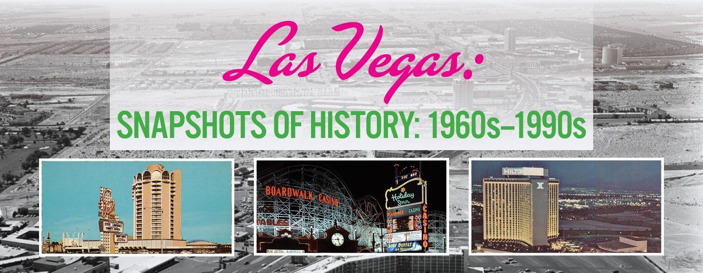 Las Vegas: Snapshots of History: 1960s-1990s