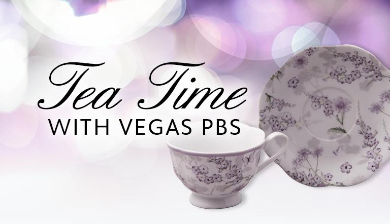TEA TIME WITH VEGAS PBS VIRTUAL EXPERIENCE