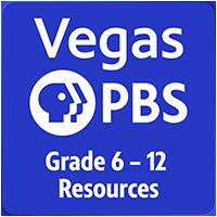 Vegas PBS Grades 6-12 Resources