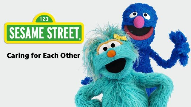 Sesame Street: Caring For Each Other