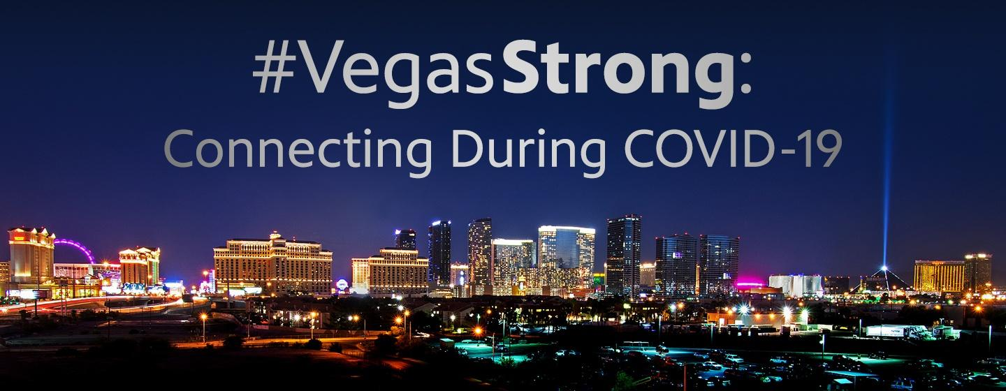 #VegasStrong: Connecting During Covid-19