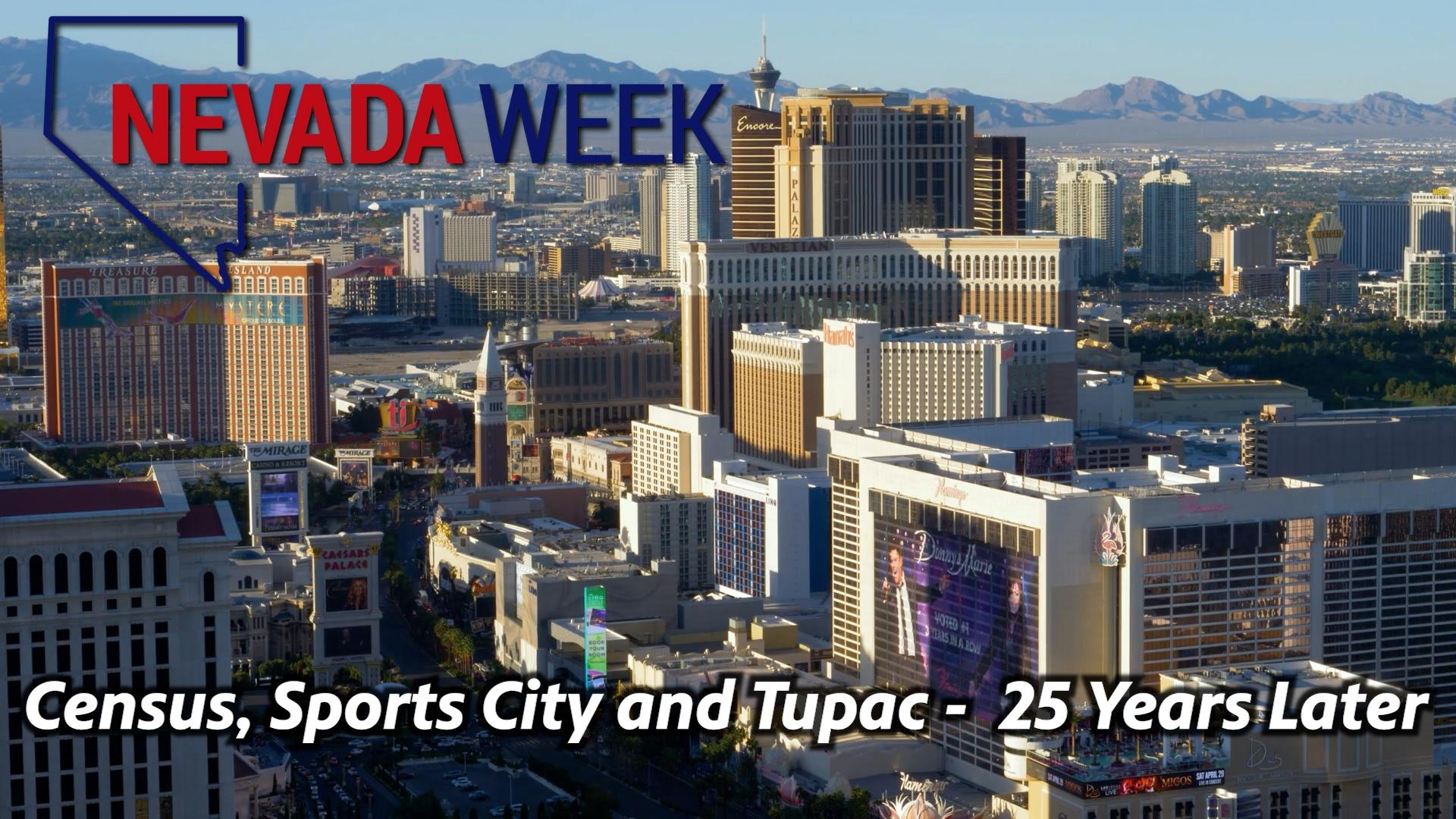 Census, Sports City and Tupac - 25 Years Later   Nevada Week