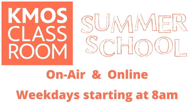 KMOS Classroom - through August 5