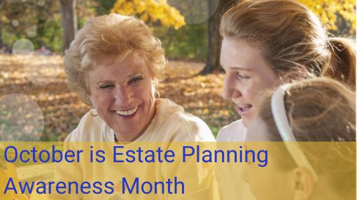 October is Estate Planning Awareness Month
